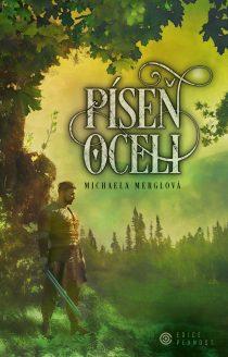 Michaela Merglová: Píseň oceli
