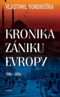 Vlastimil Vondruška: Kronika zániku Evropy 1984 - 2054