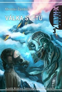 Miroslav Žamboch: X-Hawk 3 - Válka světů