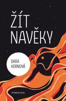 Dara Hornová: Žít navěky