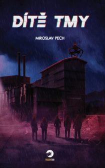 Miroslav Pech: Dítě tmy