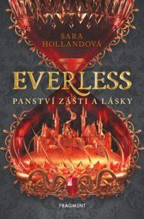 Sara Hollandová: Everless 2 - Panství zášti a lásky
