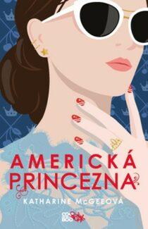 Katharine McGeeová: Americká princezna