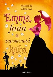 Mechthild Gläserová: Emma, faun a zapomenutá kniha