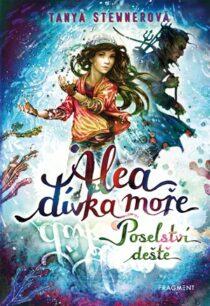 Tanya Stewnerová: Alea – dívka moře: Poselství deště