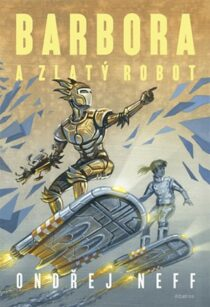 Ondřej Neff: Barbora a Zlatý robot