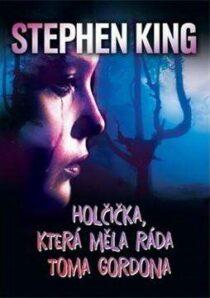 Stephen King: Holčička, která měla ráda Toma Gordona