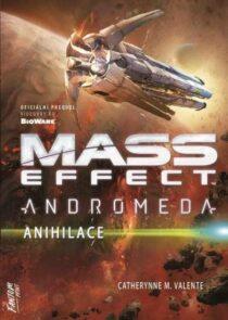 Catherynne M. Valenteová: Mass Effect Andromeda 3 – Anihilace