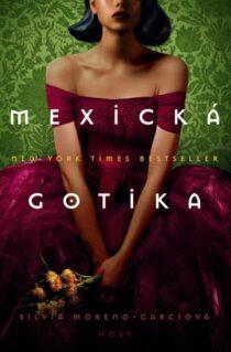 Silvia Moreno-Garcia: Mexická gotika