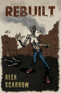 Alex Scarrow: Remade 3 – Rebuilt